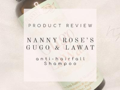 Nanny Rose's Gugo and Lawat Anti-hairfall Shampoo Review